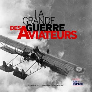 La Grande Guerre des aviateurs (MAE et Min de la défense)