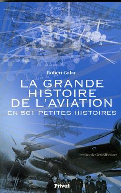 La grande Histoire de l'Aviation (et 501 petites histoires) par Robert Galan