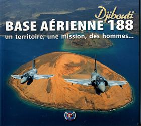 La BA 188 Djibouti. 2010 Livres de photos.