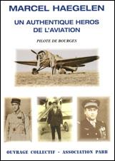 Marcel Haegelen, Pilote de Bourges. Un authentique héros de l'aviation.