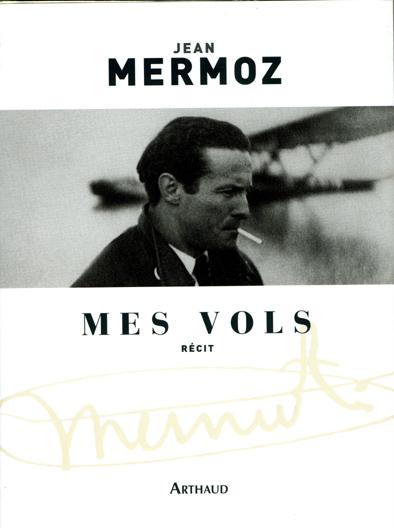 Mermoz : Mes Vols (ré-ré Edition)