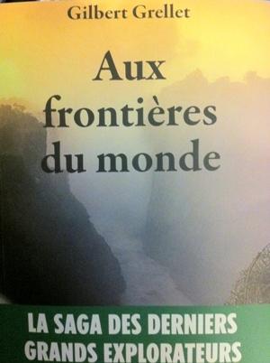 Aux Frontières du Monde (Gilbert Grellet)