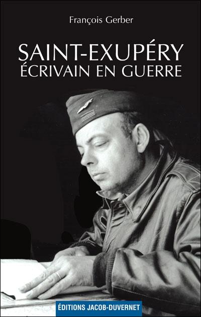 Saint-Exupéry, écrivain en guerre