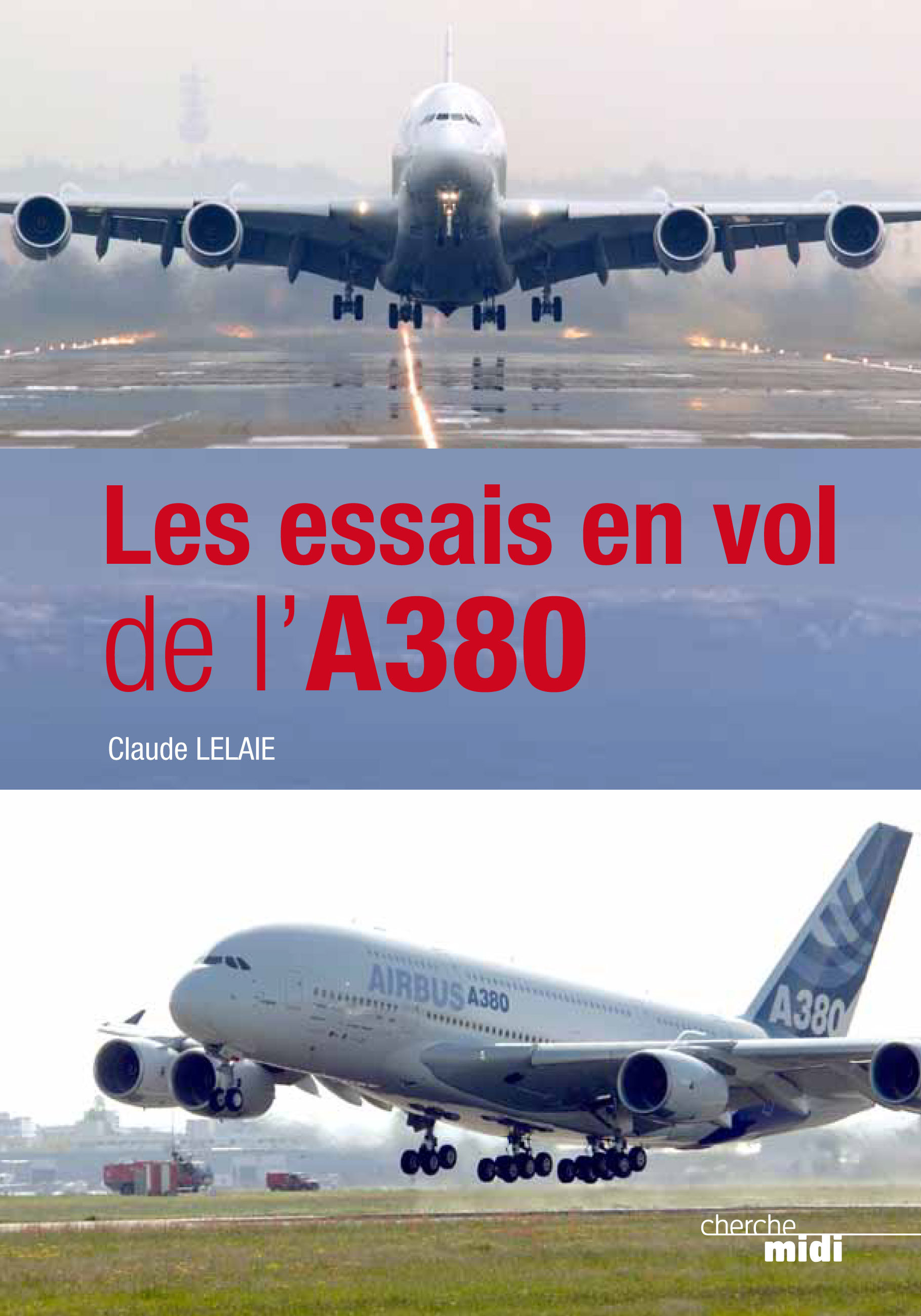 Les essais en vol de l'A 380 (Claude Lelaie)