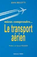 Mieux comprendre ... Le transport aérien