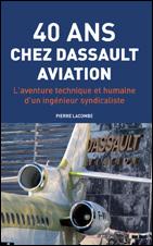 40 ANS CHEZ DASSAULT AVIATION : Pierre Lacombe