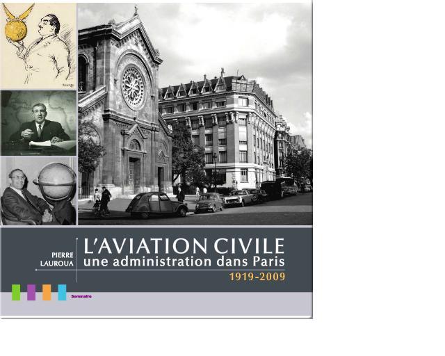 L'Aviation Civile : une administration dans Paris 1919/2009