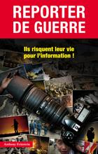Reporters de Guerre (Anthony Feinstein)