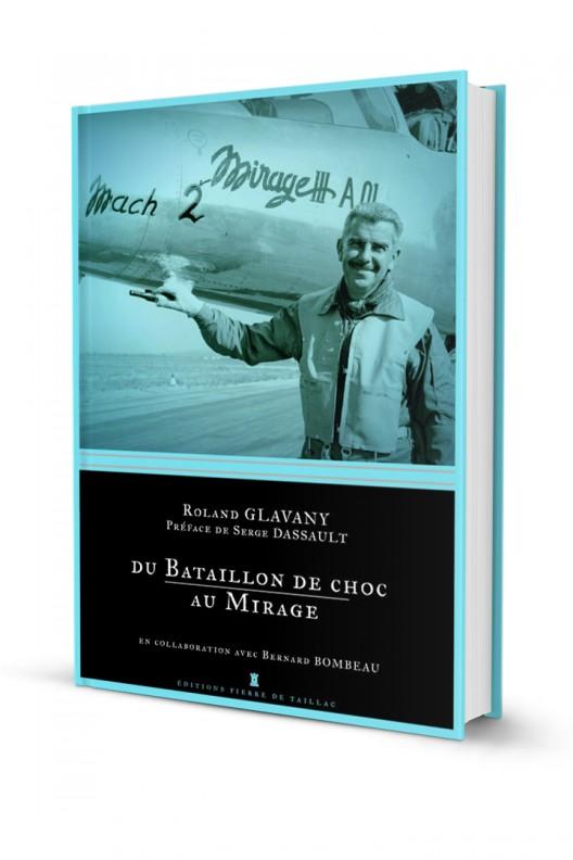Du bataillon de choc au Mirage (Roland Glavany)