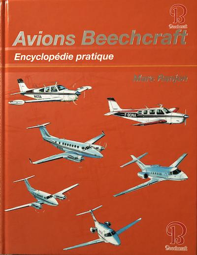 Les avions Beechcraft. Encyclopédie pratique. Marc Ranjon.