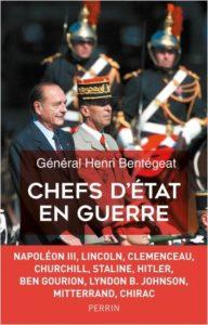 Chefs d'Etat en Guerre (Général ***** Henri Bentégeat)  Ed Perrin 2019