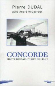 Concorde : Pilote d'essais. Pilote de ligne. Pierre Dudal. (2/11/2017)
