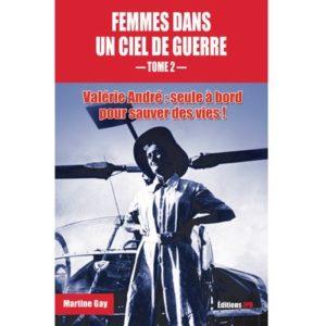 Femmes dans un ciel de guerre (T2) Valérie André. Par Martine Gay. Avril 2019. JPO.