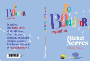 Sens de l'Info (avec Michel Serres) : Du Bonheur ! 2015 Choix de chroniques