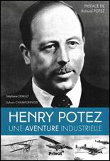 Henry Potez, une aventure industrielle (Stéphane Demilly/Sylvain Champonnois) (10/2016)