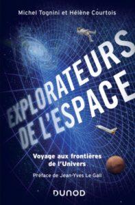 Les explorateurs de l'espace. Michel Tognini et Hélène Courtois. (Dunod) Avril 2019