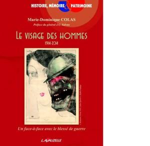 LE VISAGE DES HOMMES (1914 – 2014) Marie Dominique Colas