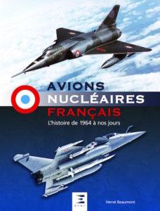 Avions Nucléaires Français de 1964 à nos jours : Par Hervé Beaumont. ETAI Ed. (10/2016)