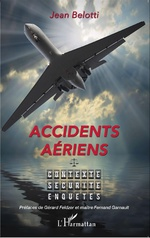 Accidents Aériens (Jean Belotti, l'Harmattan) nov 2015.