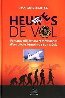 Heures de Vol. Jean-Louis Chatelain. Ed Alpha Crux 2021.