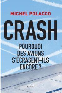 Crash : Pourquoi des avions s'écrasent encore ? Michel Polacco. Oct 2017