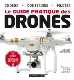 Le Guide Pratique des drones (Larousse Déc 2015)