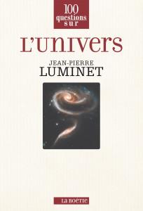 100 questions sur l'Univers (de Jean-Pierre Luminet)