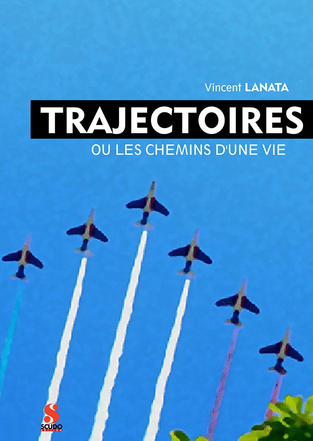 Trajectoires : Le Gal 5* Vincent Lanata Raconte… (2020 Scudi ed)